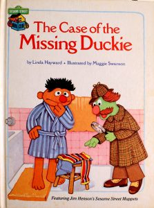 The Case of the Missing Duckie: Featuring Jim Henson's Sesame Street Muppets The Case of the Missing Duckie: Featuring Jim Henson's Sesame Street Muppets (Sesame Street Book Club) by Linda Hayward