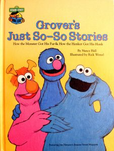 Grover's Just So-So Stories: How the Monster Got His Fur & How the Honker Got His Honk (Featuring Jim Henson's Sesame Street Muppets) by