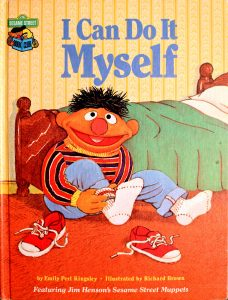 I Can Do It Myself: Featuring Jim Henson's Sesame Street Muppets (Sesame Street Book Club) by Emily Perl Kingsley