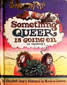 Something Queer is Going On by Elizabeth Levy
