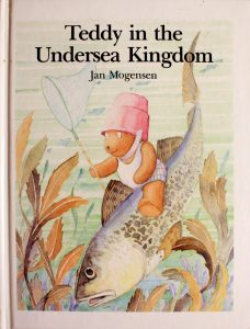 Teddy in the Undersea Kingdom (Teddy Tales) by Jan Mogensen