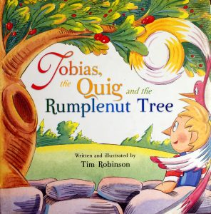 Tobias, the Quig, and the Rumplenut Tree by Tim Robinson