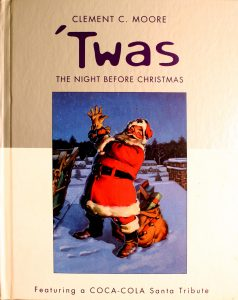 'Twas The Night Before Christmas (Coca-Cola Santa Tribute) by Clement C. Moore