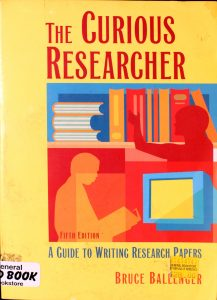The Curious Researcher : A Guide to Writing Research Papers by Bruce Ballenger