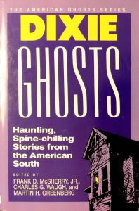Dixie Ghosts:, Haunting, Spine-chilling Stories from the American South by Charles G. Waugh