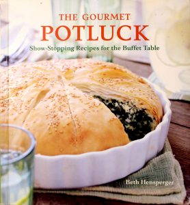 The Gourmet Potluck: Show-Stopping Recipes for the Buffet Table by Beth Hensperger
