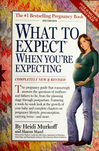 What to Expect When You're Expecting: 4th Edition by Murkoff Heidi