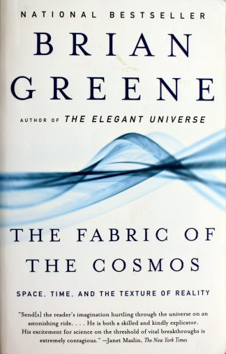 The Fabric of the Cosmos: Space, Time, and the Texture of Reality by Brian Greene