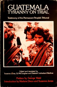 Guatemala: Tyranny on Trial : Testimony of the Permanent People's Tribunal by Susanne Jonas, Ed McCaughan, Elizabeth Sutherland Martinez