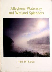 Allegheny Waterway and Wetland Splendors by John M. Karian