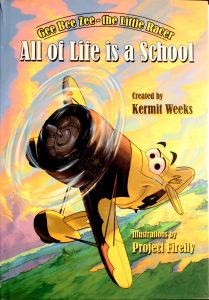 All of Life Is a School by Kermit Weeks