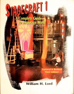 Stagecraft 1: A Complete Guide to Backstage Work (Updated & Revised; Third Edition) by William H. Lord