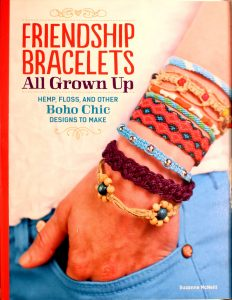 Friendship Bracelets: All Grown Up Hemp, Floss, and Other Boho Chic Designs to Make by Suzanne McNeill