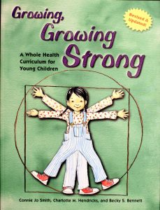 Growing, Growing Strong: A Whole Health Curriculum for Young Children by Connie Jo Smith