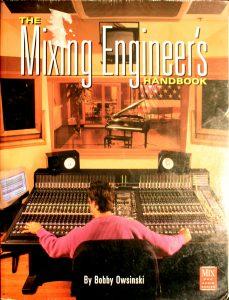 The Mixing Engineer's Handbook by Bobby Owsinski