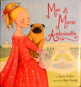 Moi & Marie Antoinette by Lynn Cullen