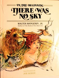 In the Beginning There was No Sky: A Story of Creation Book by Walter Wangerin