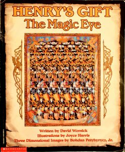 Henry's Gift: The Magic Eye (Magic Eye) by David Worsick