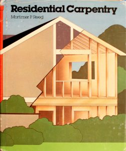 Residential Carpentry by Mortimer P. Reed