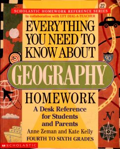 Everything You Need To Know About Geography Homework by Anne Zeman, Kate Kelly