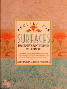 Recipes for Surfaces: Decorative Paint Finishes Made Simple by Mindy Drucker, Pierre Finklestein
