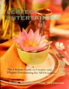 Perfect Entertaining: The Ultimate Guide to Creative and Elegant Entertaining for All Occasions Hardcover by Mary Forsell