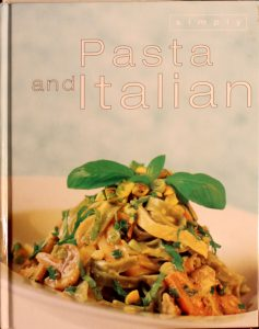 Simply Pasta And Italian Recipes Hard Cover Cook Book by Parragon Publishing
