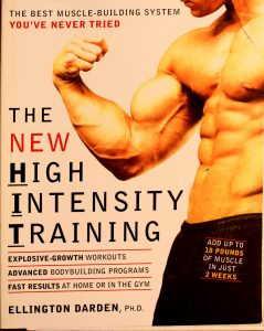 The New High Intensity Training: The Best Muscle-Building System You've Never Tried by Ellington Darden