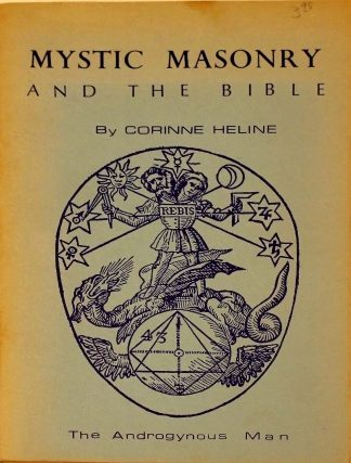 Mystic Masonry and the Bible - The Androgynous Paperback – 1963 by Corinne Heline