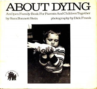 About Dying Hardcover – May 1, 1974 by Sara Bonnett Stein