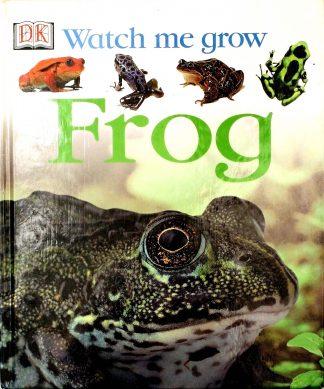 Frog (DK Watch me grow) by Lisa Magloff