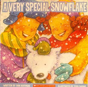 A Very Special Snowflake Paperback – August 1, 2016 by Don Hoffman (Author), Todd Dakins (Illustrator)