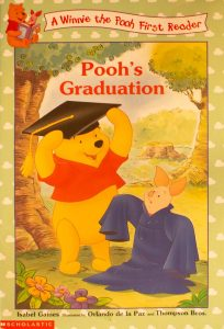 Pooh's Graduation (Winnie the Pooh) Softback – April, 2000 by Isabel Gaines (Author)