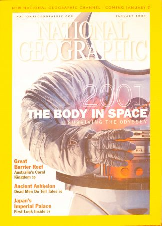 "National Geographic, January 2001, ""THE BODY IN SPACE SURVIVING THE ODYSSEY"""