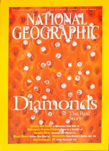 "National Geographic, March 2002, ""DIAMONDS The Real Story"""