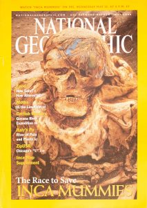 """National Geographic, May 2002, """"The Race to Save INCA MUMMIES"""""""