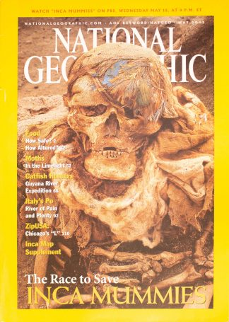"National Geographic, May 2002, ""The Race to Save INCA MUMMIES"""