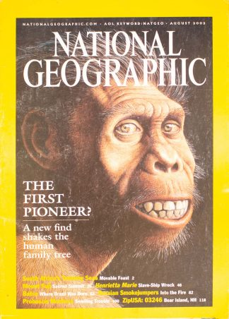 "National Geographic, August 2002, ""THE FIRST PIONEER? A new find shakes the human family tree"""