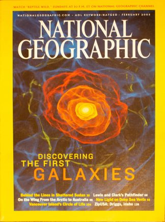 "National Geographic, February 2003, ""DISCOVERING THE FIRST GALAXIES"""