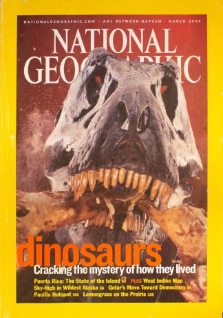 "National Geographic, March 2003, ""Dinosaurs Cracking the mystery of how they lived"""