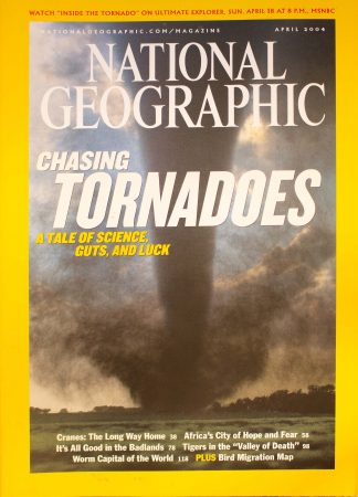 "National Geographic, April 2004, ""Chasing Tornadoes A Tale of Science, Guts and Luck"""
