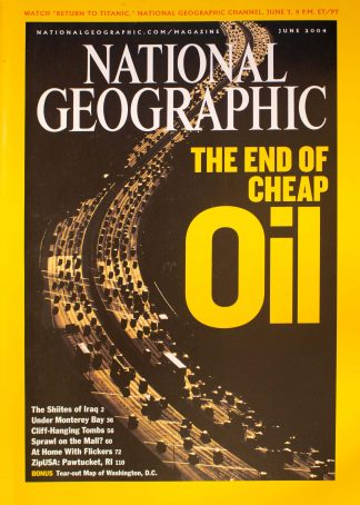 "National Geographic, June 2004, ""THE END OF CHEAP Oil"""