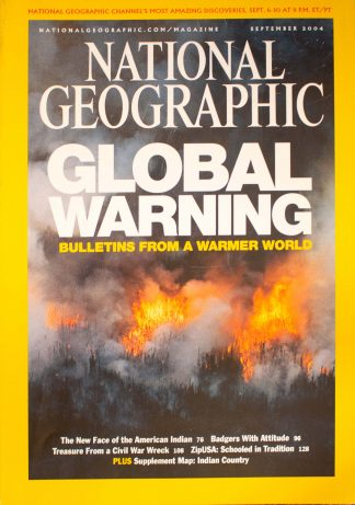 "National Geographic, September 2004, ""GLOBAL WARNING BULLETINS FROM A WARMER WORLD"""