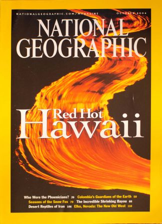 "National Geographic, October 2004, ""Red Hot Hawaii"""