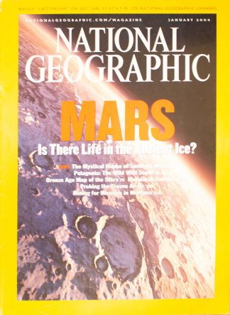 "National Geographic, January 2004, ""MARS Is There Life in the Ancient Ice?"""