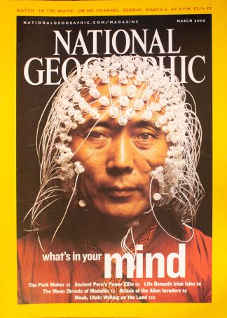 "National Geographic, March 2005, ""What's in your mind"""