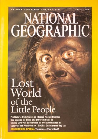 "National Geographic, April 2005, ""Lost World of the Little People"""