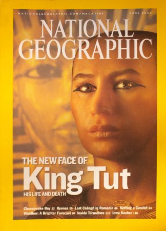 "National Geographic, June 2005, ""THE NEW FACE OF King Tut His Life and Death"""