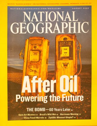 "National Geographic, August 2005, ""After Oil Powering the Future"""