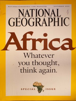 "National Geographic, September 2005, ""Africa Whatever you thought, think again"""